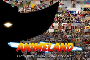 Il tour del documentario Animeland – Racconti tra manga, anime e cosplay