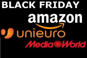 Black Friday sconti Amazon, Unieuro e Mediaworld: preparate i carrelli